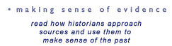 making sense of evidence - read how historians approach sources and use them to make sense of the past